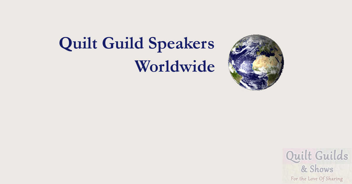 quilt guild speakers of worldwide